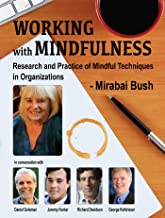 Working with Mindfulness - Research and Practice of Mindful Techniques in Organizations - Full Series (Working with Mindfulness: Research and Practice of Mindfull Techniques in Organizations)