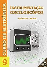 Instrumentação - Osciloscópio (Curso de Eletrônica Livro 9) (Portuguese Edition)