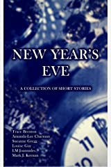 New Year's Eve: A Collection of Short Stories Kindle Edition