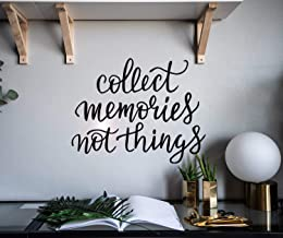 Vinyl Wall Decal Inspirational Phrase Collect Memories Not Things Stickers Mural 22.5 in x 17.5 in gz135