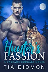 Hunter's Passion: Steamy Shifter Romance (Cascade Cougar Series Book 3) Kindle Edition