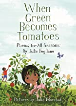 When Green Becomes Tomatoes: Poems for All Seasons - coolthings.us