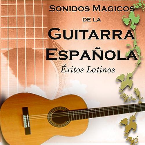 Sonidos Mágicos de la Guitarra Española, Éxitos Latinos de Domi ...