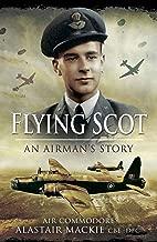 Flying Scot - Memoirs of a WW2 Pilot: An Airman's Story