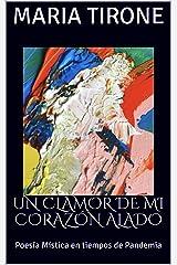 Un Clamor de mi Corazón Alado : Poesía Mística en tiempos de Pandemia (poesia mistica nº 3) (Spanish Edition) Kindle Edition