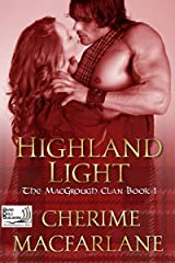 Highland Light: The MacGrough Clan Book 1 Kindle Edition