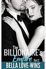 The Billionaire's Empire Part 2 (Empire Billionaire Romance Series) Kindle Edition