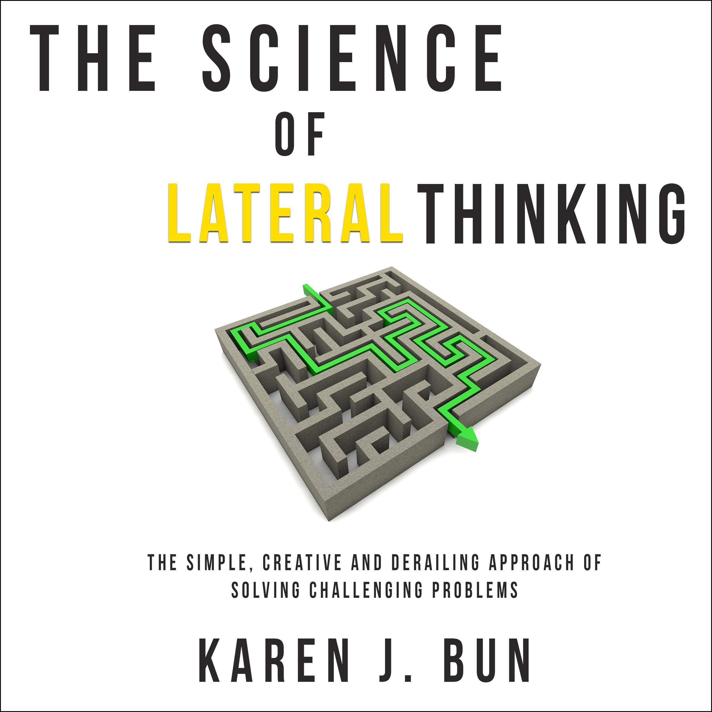 Image OfThe Science Of Lateral Thinking: The Simple, Creative And Derailing Approach Of Solving Challenging Problems