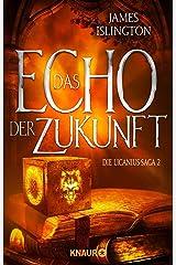 Das Echo der Zukunft: Die Licanius-Saga 2 (German Edition) Kindle Edition