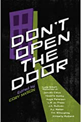 Don't Open The Door: A Horror Anthology Kindle Edition