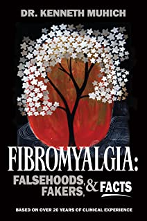 FIBROMYALGIA Falsehoods, Fakers, and Facts (English Edition)