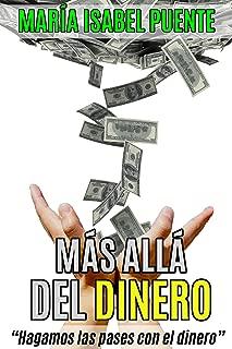 Mas Allá del Dinero : Hagamos las paces con la energía del dinero (Spanish Edition)