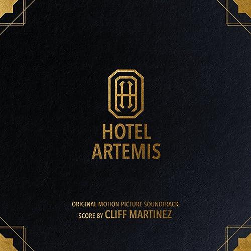 Hotel Artemis (Original Motion Picture Soundtrack) by Cliff