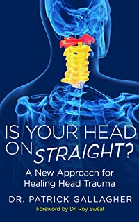 Is Your Head On Straight?: A New Approach for  Healing Head Trauma