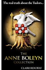 The Anne Boleyn Collection - The Real Truth about the Tudors (English Edition) Format Kindle