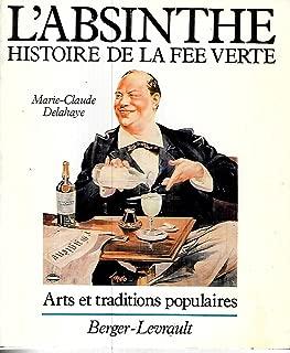 L'absinthe: Histoire de la fée verte (Collection Arts et traditions populaires) (French Edition)
