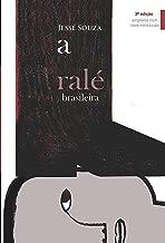 A ralé brasileira: quem é e como vive (Portuguese Edition)