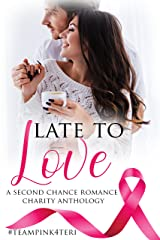 Late To Love: A Second Chance Romance Charity Anthology (English Edition) Format Kindle