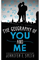 The Geography Of You And Me Kindle Edition