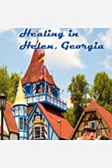 Healing in Helen, Georgia Kindle Edition