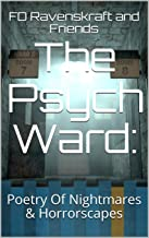 The Psych Ward:: Poetry Of Nightmares & Horrorscapes