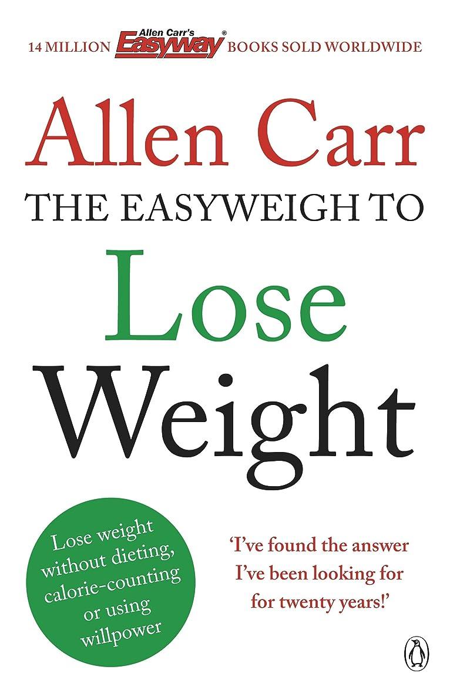 咳明らかにするシュガーAllen Carr's Easyweigh to Lose Weight: The revolutionary method to losing weight fast from international bestselling author of The Easy Way to Stop Smoking (English Edition)
