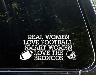 Real Women Love Football Smart Women Love The Broncos - 8-1/4