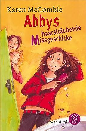 Abbys haarsträubende Missgeschicke