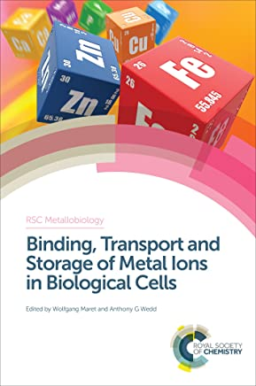 Binding, Transport and Storage of Metal Ions in Biological Cells (ISSN) (English Edition)