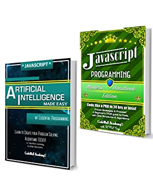 Javascript Programming Box Set: Programming, Master's Handbook & Artificial Intelligence Made Easy; Code, Data Science, Automation, problem solving, Data Structures & Algorithms (CodeWell Box Sets)