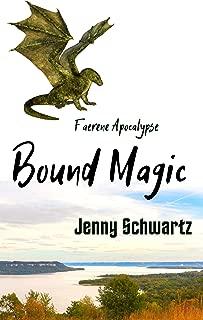 Bound Magic: A Dystopian Fantasy (Faerene Apocalypse Book 2)