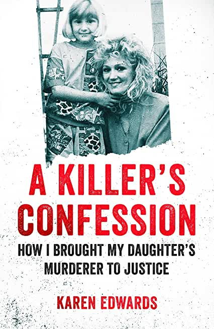 A Killer's Confession: How I Brought My Daughter's Murderer to Justice (English Edition)