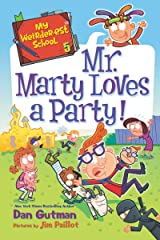 My Weirder-est School #5: Mr. Marty Loves a Party! Kindle Edition