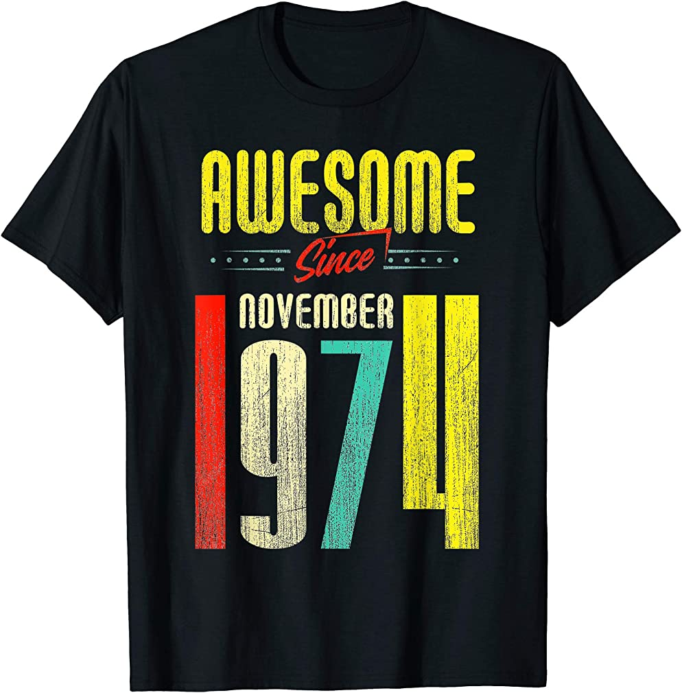 Born November 1974 45th Birthday Awesome Since November 1974 T-shirt