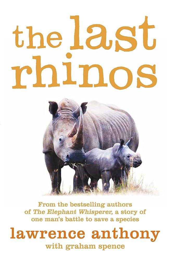 実際のいじめっ子ファックスThe Last Rhinos: The Powerful Story of One Man's Battle to Save a Species (English Edition)