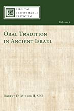 Oral Tradition in Ancient Israel (Biblical Performance Criticism) (English Edition)