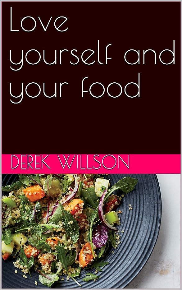 荷物ランプ想定するLove yourself and your food (English Edition)