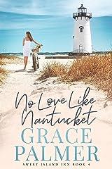 No Love Like Nantucket (A Sweet Island Inn Book 4) Kindle Edition