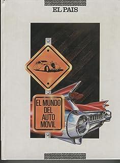 EL MUNDO DEL AUTOMOVIL Coleccion: El pais. Ilustrado con fotografias de coches antiguos y circuitos de carreras de coches.