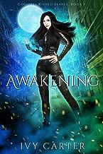 Awakening: A Paranormal Urban Fantasy Romance (Goddess Kissed Novel Book 1)