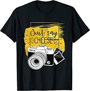 just say cheese photography vintage camera for photographer T-Shirt