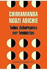 Todos deberíamos ser feministas (Spanish Edition) Kindle Edition