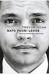 Nato fuori legge (Italian Edition) Kindle Edition