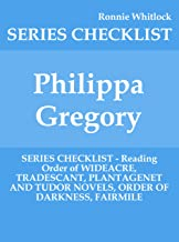 Philippa Gregory - SERIES CHECKLIST - Reading Order of WIDEACRE, TRADESCANT, PLANTAGENET AND TUDOR NOVELS, ORDER OF DARKNESS, FAIRMILE