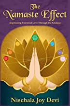 The Namaste Effect: Expressing Universal Love Through the Chakras (English Edition)