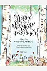 Lettering in the Whimsical Woodlands: A Creative Calligraphy Adventure--Nature-Inspired Projects, Prompts and Drawing Ideas Kindle Edition