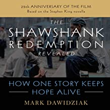 The Shawshank Redemption Revealed: How One Story Keeps Hope Alive