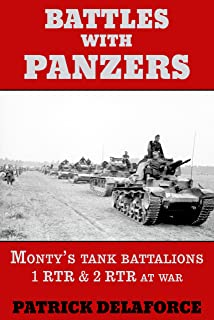 Battles with Panzers: Monty's tank battalions 1 RTR & 2 RTR at war (English Edition)