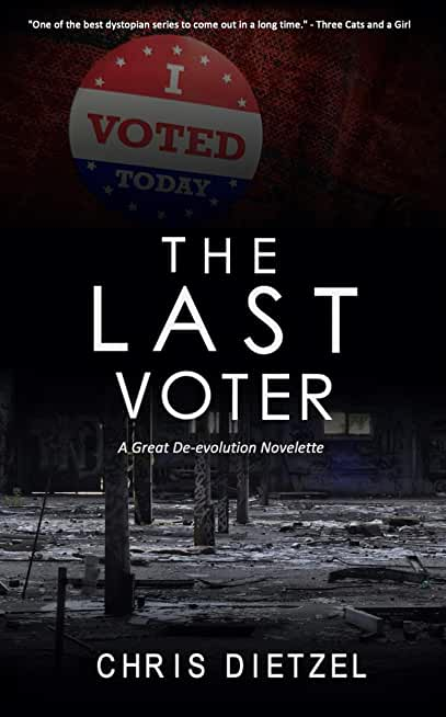 The Last Voter: a quiet and introspective tale of the apocalypse (The Great De-evolution) (English Edition)