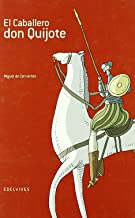 El caballero Don Quijote (Spanish Edition)